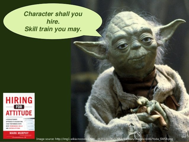 Character shall you hire. Skill train you may. Image source: http://img1.wikia.nocookie.net/__cb20131106213953/starwars/im...