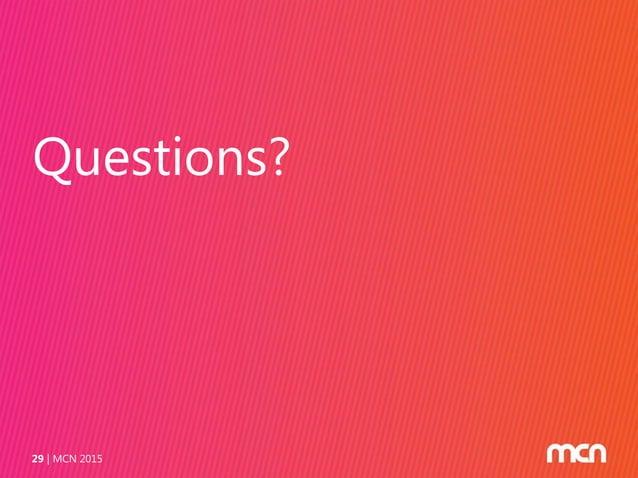 Questions? MCN 201529