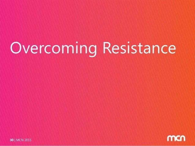 Overcoming Resistance MCN 201530