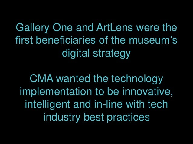 Gallery One and ArtLens were the first beneficiaries of the museum's digital strategy CMA wanted the technology implementa...