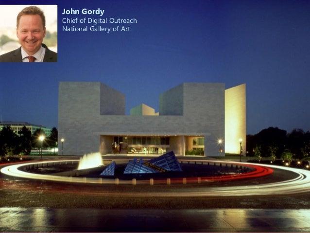 John Gordy Chief of Digital Outreach National Gallery of Art