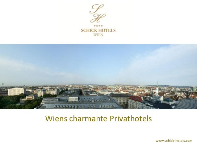 SCHICK HOTELS WIEN Wiens charmante Privathotels www.schick-hotels.com