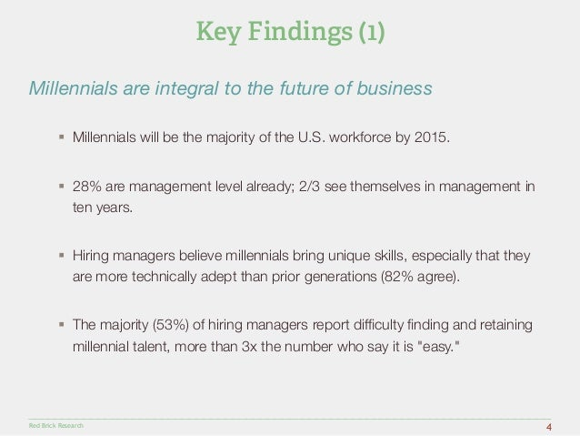 Millennials are integral to the future of business  § Millennials will be the majority of the U.S. workforce by 2015.  §...
