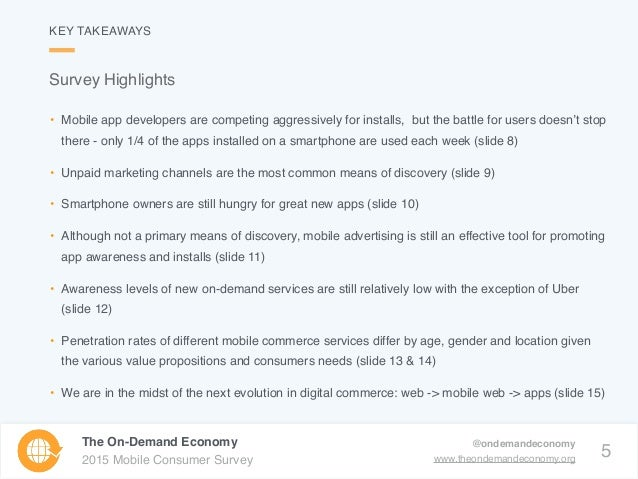 5 The On-Demand Economy 2015 Mobile Consumer Survey @ondemandeconomy www.theondemandeconomy.org • Mobile app developers ar...
