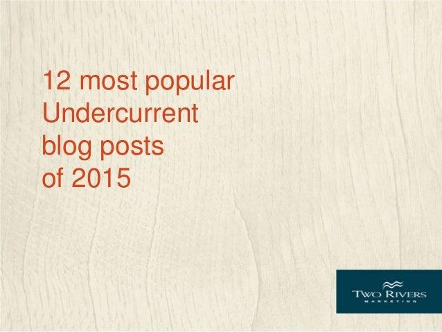 12 most popular Undercurrent blog posts of 2015