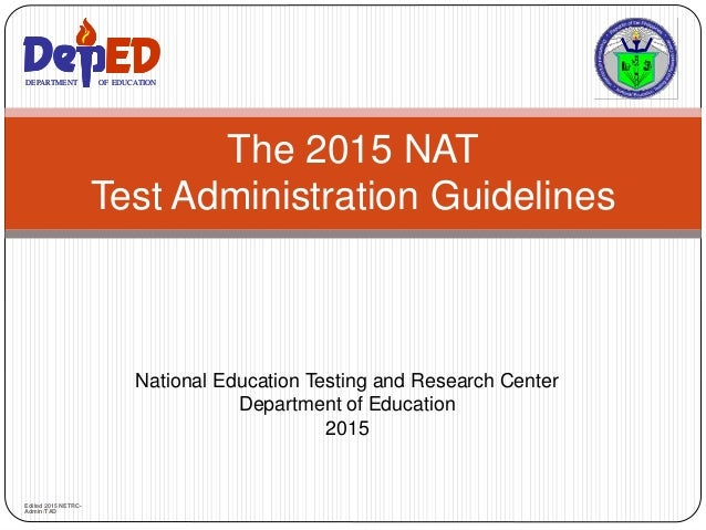 National Education Testing and Research Center Department of Education 2015 The 2015 NAT Test Administration Guidelines DE...