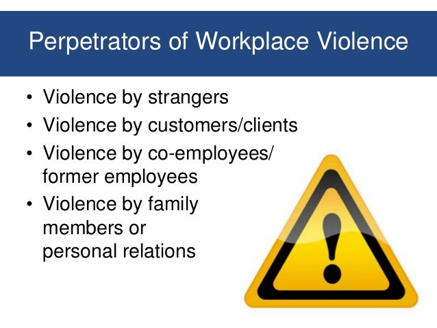 the issue of violence in the workplace Violence in the workplace is a constant issue that plagues the united states one of the most common forms of violence in the workplace is of the psychological nature bullying, intimidation and verbal threats are the least reported but the most common forms of workplace violence.