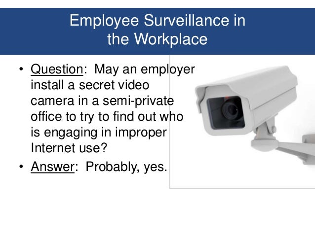 invasion of employee privacy by employers If you believe that you have been subject to an unreasonable invasion of your privacy at work, your most powerful weapon may be to file a lawsuit against your employer the us constitution.