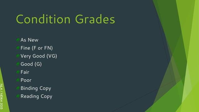 NLA/NEMA2015 Condition Grades As New Fine (F or FN) Very Good (VG) Good (G) Fair Poor Binding Copy Reading Copy