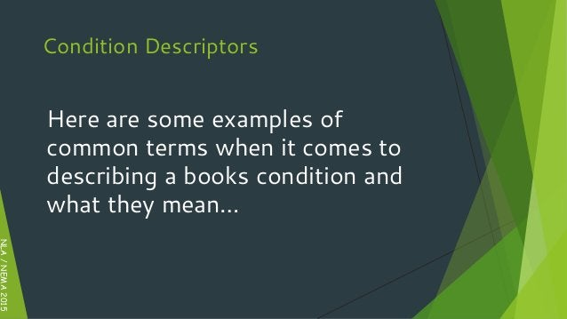 Condition Descriptors Here are some examples of common terms when it comes to describing a books condition and what they m...
