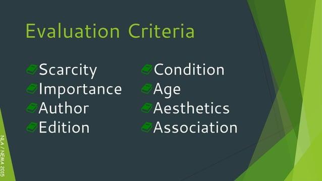 NLA/NEMA2015 Evaluation Criteria Scarcity Importance Author Edition Condition Age Aesthetics Association