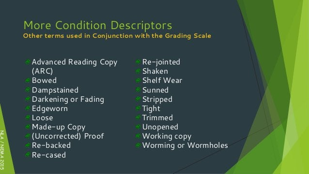 More Condition Descriptors Other terms used in Conjunction with the Grading Scale Advanced Reading Copy (ARC) Bowed Dampst...
