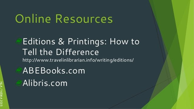NLA/NEMA2015 Online Resources Editions & Printings: How to Tell the Difference http://www.travelinlibrarian.info/writing/e...