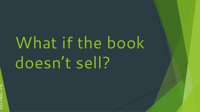 NLA/NEMA2015 What if the book doesn't sell?