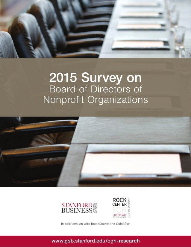 2015 Survey on Board of Directors of Nonprofit Organizations www.gsb.stanford.edu/cgri-research In collaboration with Boar...