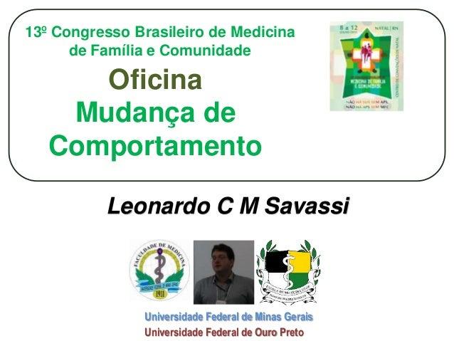 Universidade Federal de Minas Gerais Universidade Federal de Ouro Preto Leonardo C M Savassi 13º Congresso Brasileiro de M...
