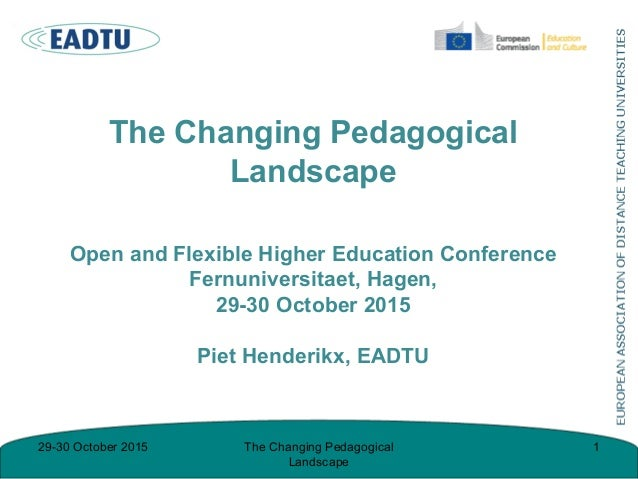 The Changing Pedagogical Landscape Open and Flexible Higher Education Conference Fernuniversitaet, Hagen, 29-30 October 20...