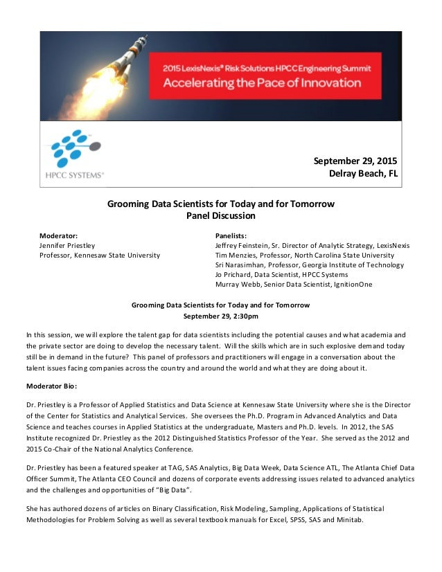 September 29, 2015 Delray Beach, FL Grooming Data Scientists for Today and for Tomorrow Panel Discussion Moderator: Jennif...