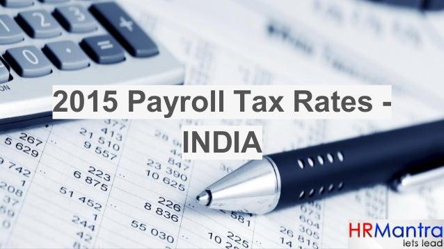 2015 Payroll Tax Rates - INDIA