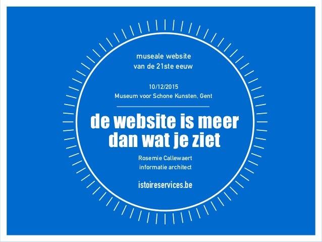 museale website  van de 21ste eeuw 10/12/2015 Museum voor Schone Kunsten, Gent de website is meer dan wat je ziet Rosemi...