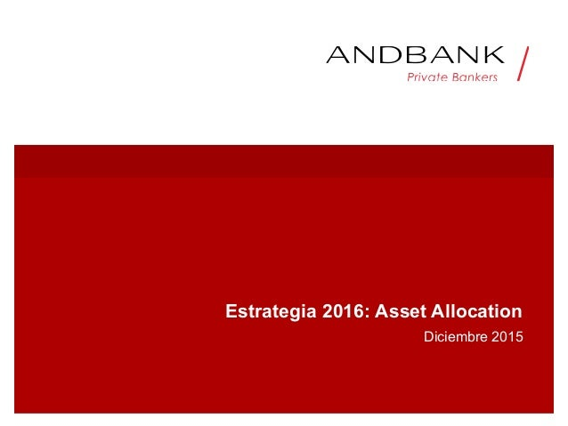 Estrategia 2016: Asset Allocation Diciembre 2015