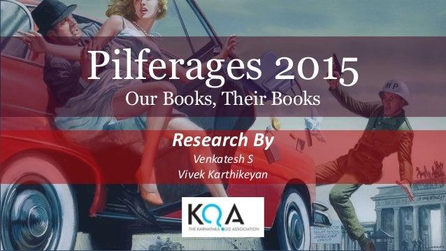Pilferages 2015 Our Books, Their Books Research By Venkatesh S Vivek Karthikeyan