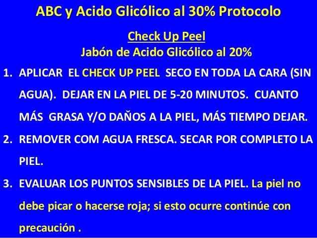 Check Up Peel Jabón de Acido Glicólico al 20% 4. DECIDIR PROCEDIMIENTO DEL TRATAMIENTO. ELIJA DE APLICAR EL GEL EN LAS ZON...