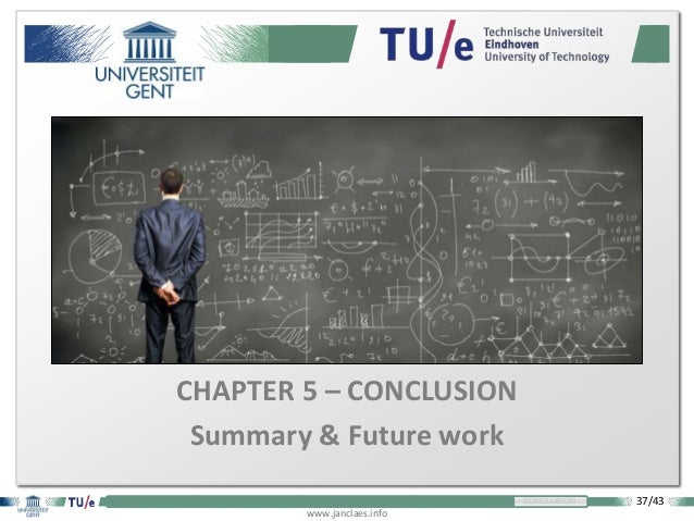 37/43 www.janclaes.info INTRODUCTION VISUALIZATION EXPLORATION THEORIZATION CONCLUSION CHAPTER 5 – CONCLUSION Summary & Fu...