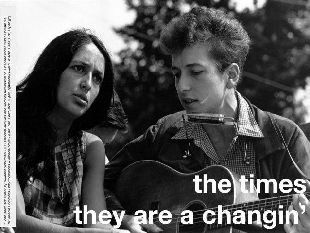 "the times they are a changin' ""JoanBaezBobDylan""byRowlandScherman-U.S.NationalArchivesandRecordsAdministration.Licensedund..."