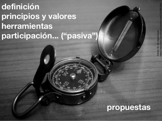 """definición principios y valores herramientas participación... (""""pasiva"""") Hornet18.Miviejabrújula. https://www.flickr.com/p..."""