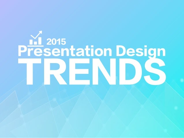 Presentation Design TRENDS 2015