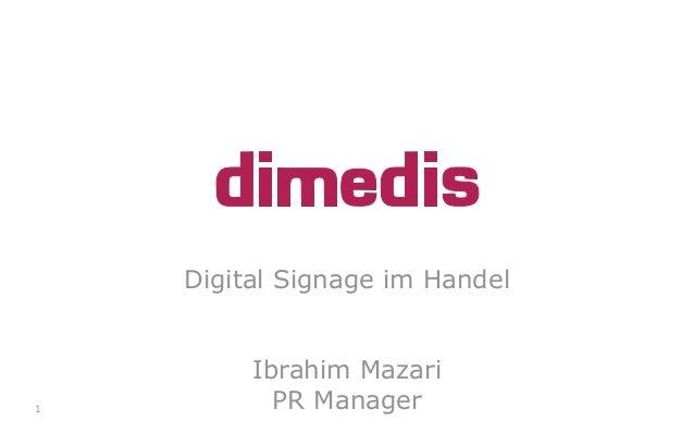 Digital Signage im Handel Ibrahim Mazari PR Manager1