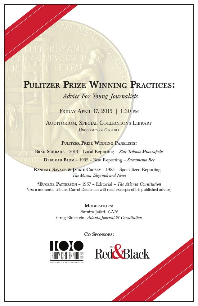 PULITZER PRIZE WINNING PRACTICES: Advice For Young Journalists FRIDAY APRIL 17, 2015 | 1:30 PM AUDITORIUM, SPECIAL COLLECT...