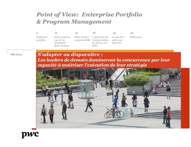 Point of View: Enterprise Portfolio & Program Management 2 8 18 25 Notre point de vue et vos principaux défis à relever Ce...