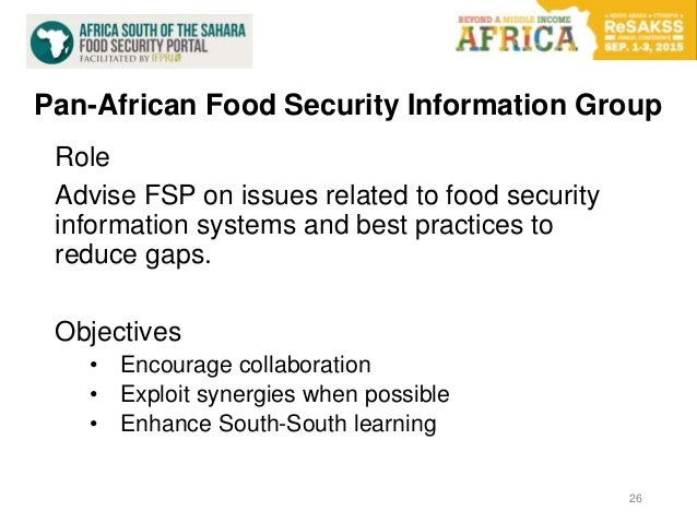 Pan-African Food Security Information Group Role Advise FSP on issues related to food security information systems and bes...