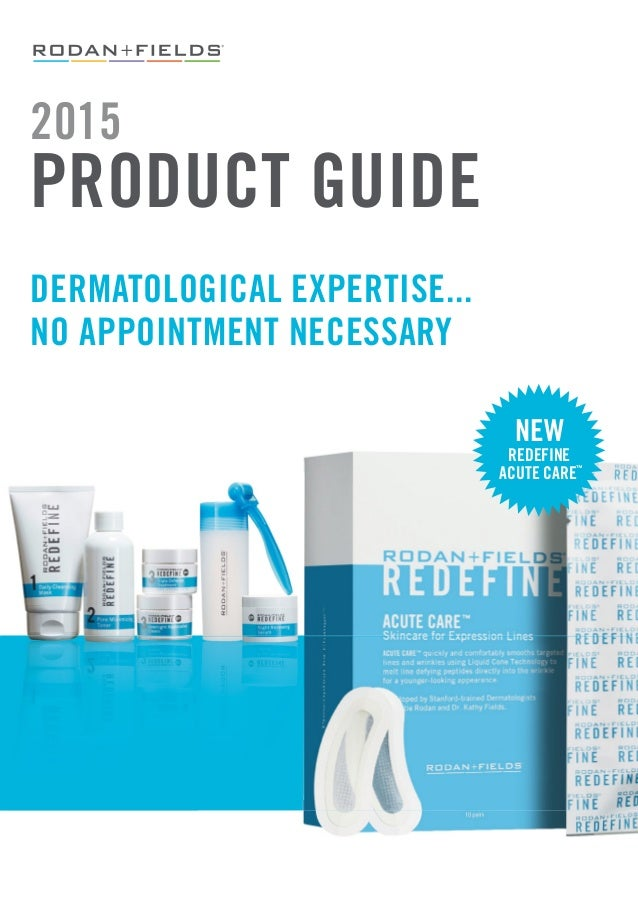 rodan fields product catalog 2015 2015 product guide dermatological expertise no appointment necessary new redefine acute care