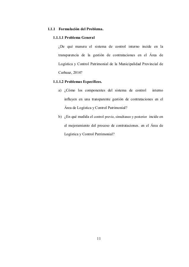 11 1.1.1 Formulación del Problema. 1.1.1.1 Problema General ¿De qué manera el sistema de control interno incide en la tran...