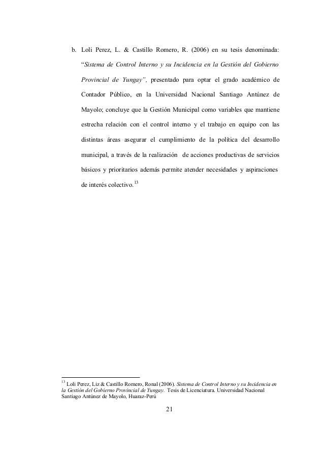 """21 b. Loli Perez, L. & Castillo Romero, R. (2006) en su tesis denominada: """"Sistema de Control Interno y su Incidencia en l..."""