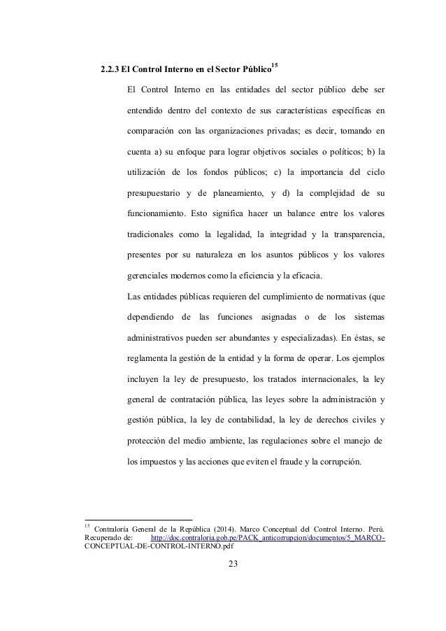 23 2.2.3 El Control Interno en el Sector Público 15 El Control Interno en las entidades del sector público debe ser entend...