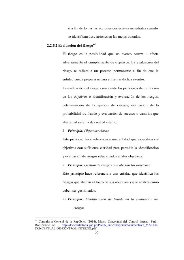 23 Contraloría General de la República (2014). Marco Conceptual del Control Interno. Perú. Recuperado de: http://doc.contr...