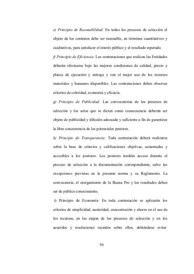 50 e) Principio de Razonabilidad: En todos los procesos de selección el objeto de los contratos debe ser razonable, en tér...