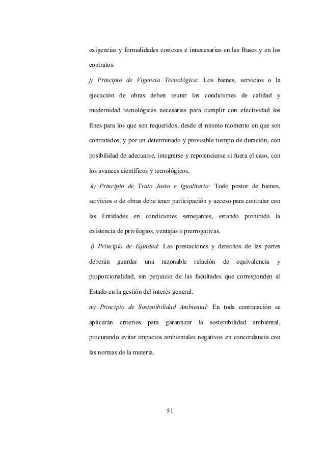 51 exigencias y formalidades costosas e innecesarias en las Bases y en los contratos. j) Principio de Vigencia Tecnológica...