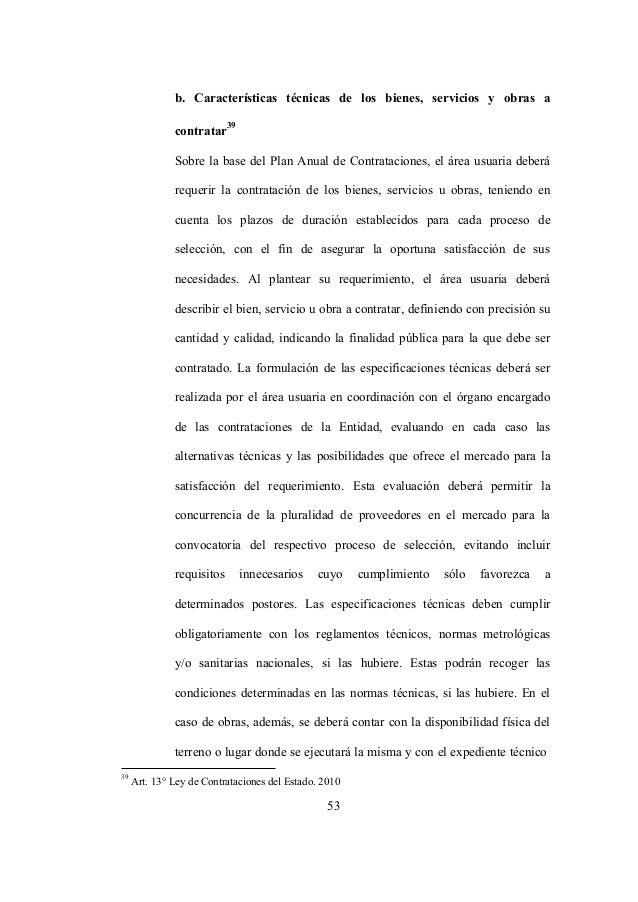 39 Art. 13° Ley de Contrataciones del Estado. 2010 53 b. Características técnicas de los bienes, servicios y obras a contr...