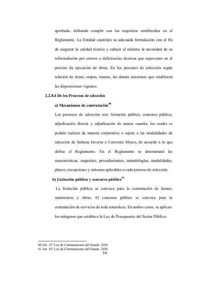 54 aprobado, debiendo cumplir con los requisitos establecidos en el Reglamento. La Entidad cautelará su adecuada formulaci...