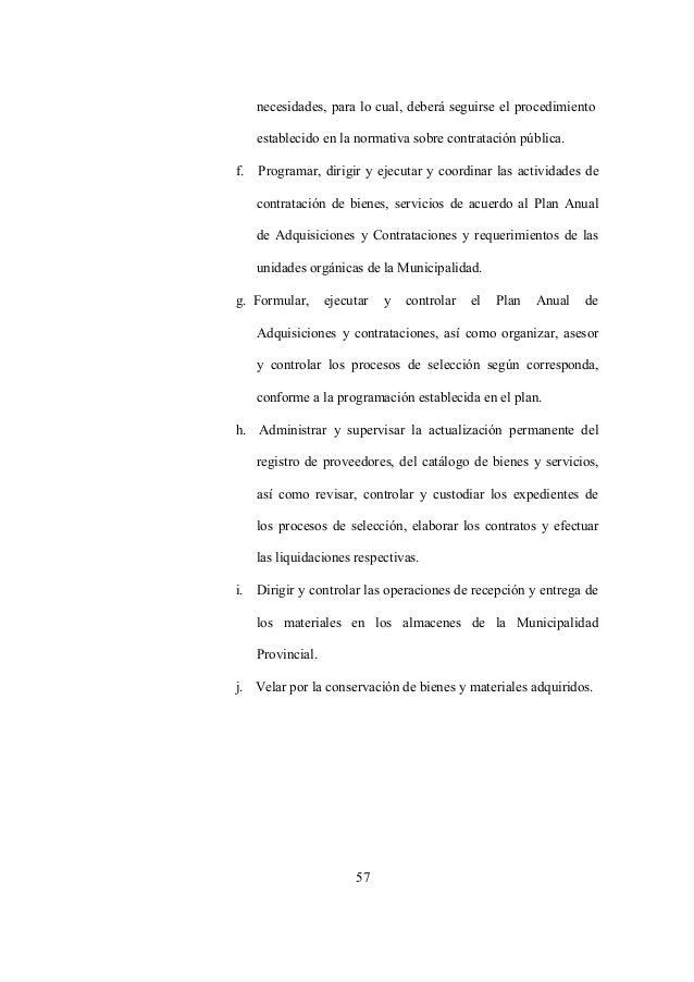 57 necesidades, para lo cual, deberá seguirse el procedimiento establecido en la normativa sobre contratación pública. f. ...