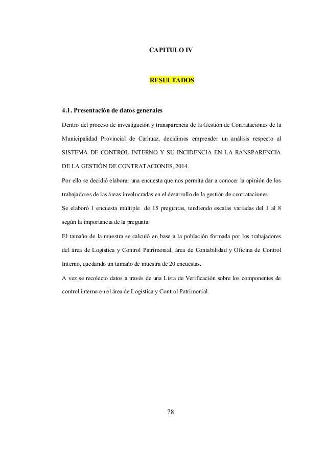 78 CAPITULO IV RESULTADOS 4.1. Presentación de datos generales Dentro del proceso de investigación y transparencia de la G...