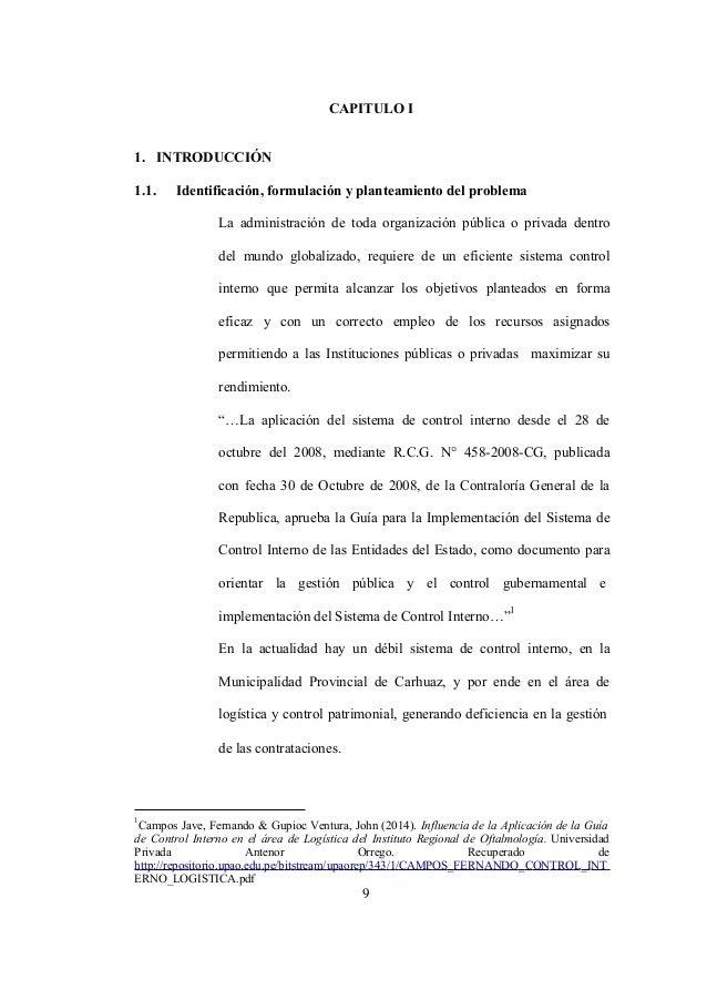 9 CAPITULO I 1. INTRODUCCIÓN 1.1. Identificación, formulación y planteamiento del problema La administración de toda organ...