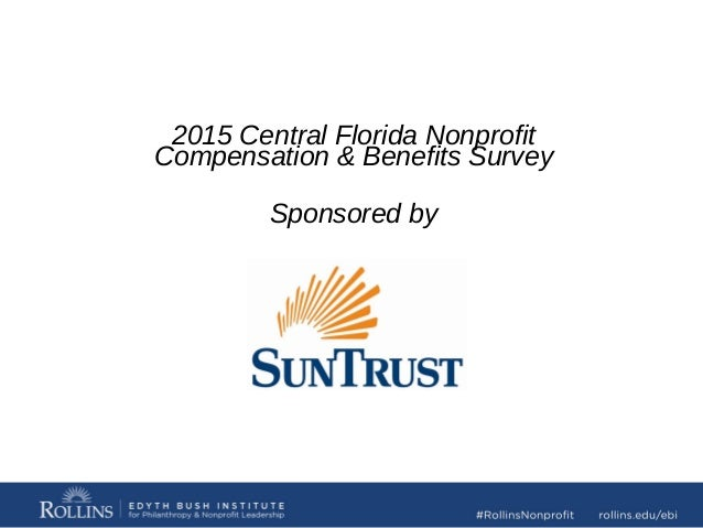 2015 Central Florida Nonprofit Compensation & Benefits Survey Sponsored by