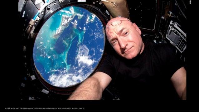 NASA astronaut Scott Kelly takes a selfie aboard the International Space Station on Sunday, July 12.
