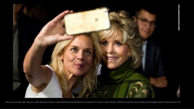 Actress Jane Fonda, right, stops for a selfie Saturday, October 3, while attending the Santa Barbara International Film Fe...